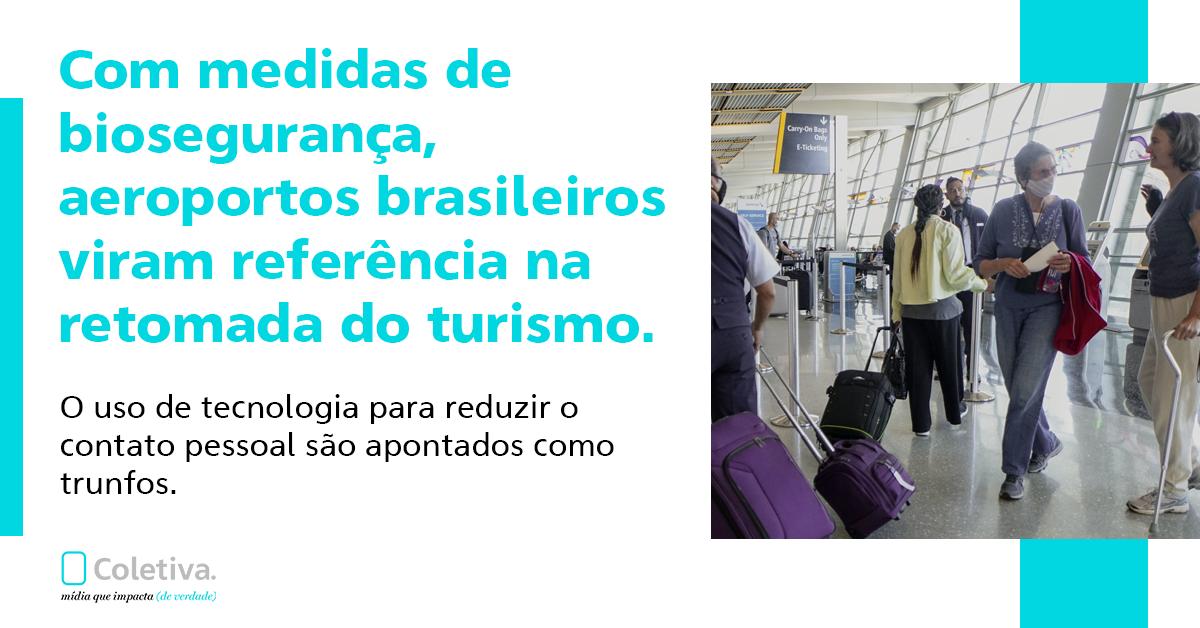 COM MEDIDAS DE BIOSEGURANÇA, AEROPORTOS BRASILEIROS VIRAM REFERÊNCIA NA RETOMADA DO TURISMO