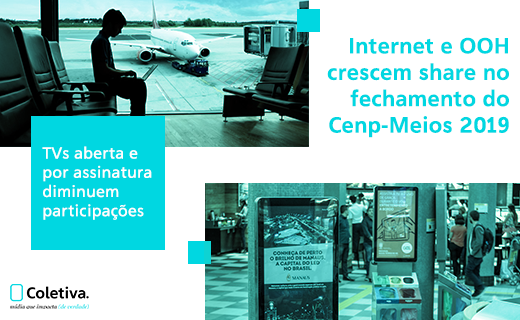 INTERNET E OOH CRESCEM SHARE NO FECHAMENTO DO CENP-MEIOS 2019
